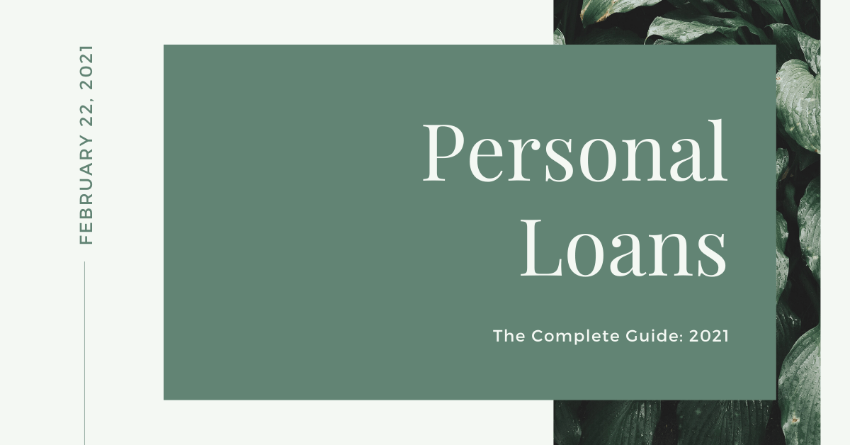 Personal Loans: The Complete Guide