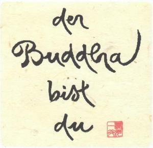 Kalligrafie: Der Buddha bist du