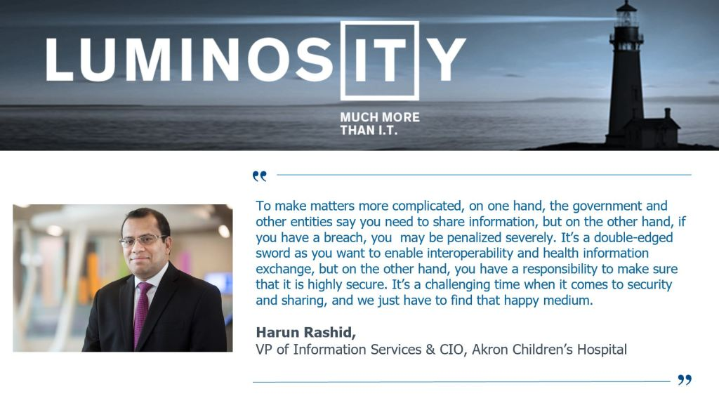 HealthIT CIO Interview Series – Harun Rashid, VP of Information Services & CIO, Akron Children's Hospital
