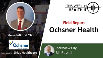 This Week in Health IT Coronavirus Prep – Steve LeBlond, CTO, Ochsner Health