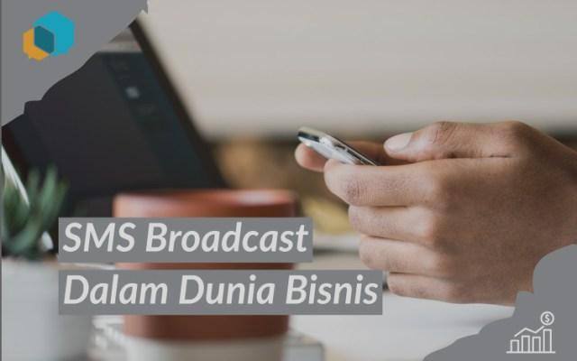 Pemanfaatan SMS Broadcast Dalam Dunia Bisnis