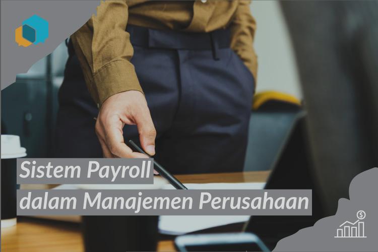 Pentingnya Penggunaan Sistem Payroll dalam Manajemen Perusahaan