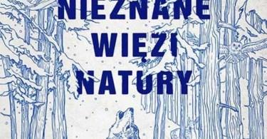 "Książka ""Nieznane więzi natury"" - Peter Wohlleben"