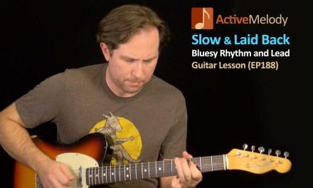 Slow, Laid Back Blues Rhythm and Lead Guitar Lesson – Slow Blues Guitar Lesson – EP188