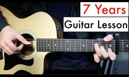 Lukas Graham – 7 Years | Guitar Lesson (Tutorial) Chords