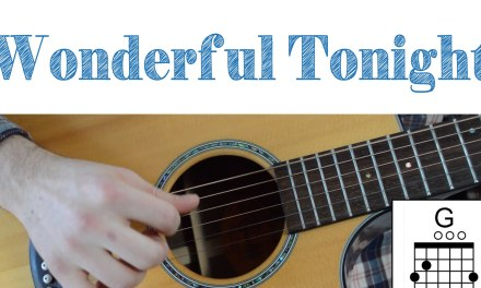 Eric Clapton – Wonderful Tonight — Easy Guitar Lesson – Chords, Strumming and Lead