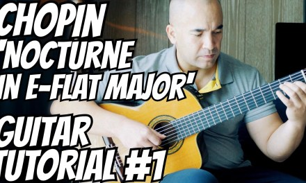 "Classical Guitar Lesson ""Nocturne In E-flat major Op.9 No.2"" Chopin-Tutorial#1 Note-by-Note+FreeTabs"