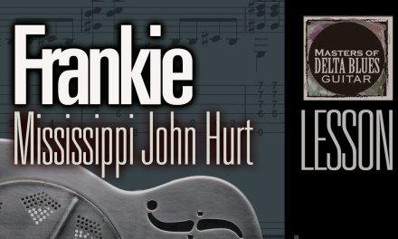 Blues Guitar Lesson, Frankie: Mississippi John Hurt, Lesson MDBG
