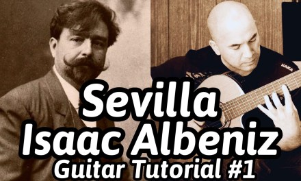 "Guitar Lesson ""Sevilla"" Isaac Albeniz Classical Guitar Tutorial#1 Note-By-Note+Free Tabs&Sheet Music"