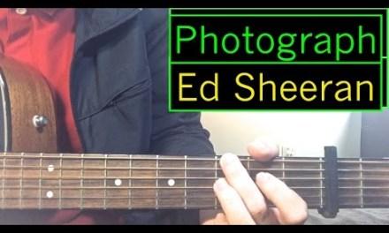 """Ed Sheeran – """"Photograph"""" – Guitar Tutorial (Intro + Rhythm) & Chords Lesson"""