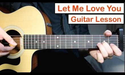 Let Me Love You – Justin Bieber DJ Snake Guitar Lesson Tutorial Chords