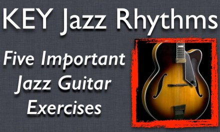 How to Play Basic Rhythm Jazz Guitar: Five Key Jazz Rhythms, Improve your timing! Jazz Guitar Lesson