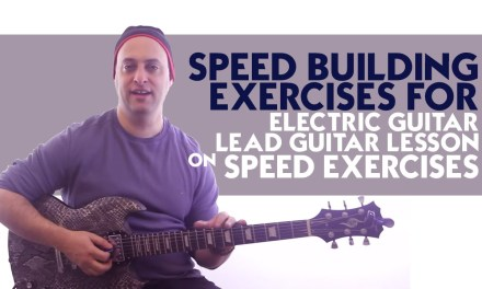 Speed Building Exercises For Electric Guitar – Lead Guitar Lesson on Speed Exercises
