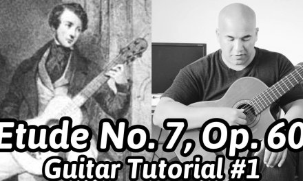 """Matteo Carcassi """"Etude No. 7, Op. 60"""" Classical Guitar Tutorial#1 Note-By-Note + Free Tabs"""