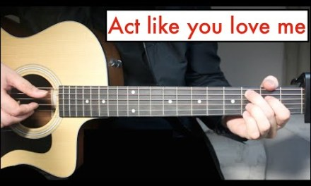 Act Like You love Me – Shawn Mendes | Guitar Lesson Chords