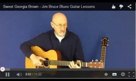 Sweet Georgia Brown – Jim Bruce Blues Guitar Lessons