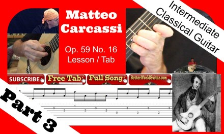 Intermediate Classical Guitar Lesson – Carcassi – Op. 59, No. 16 – Part 3 – Free TAB / Tutorial
