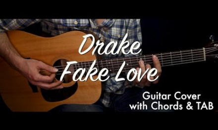 Drake – Fake Love guitar cover/guitar (lesson/tutorial) w Chords and TAB /play-along/