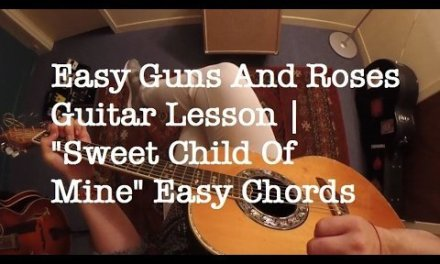 "Easy Guns And Roses Guitar Lesson | ""Sweet Child Of Mine"" Easy Chords"