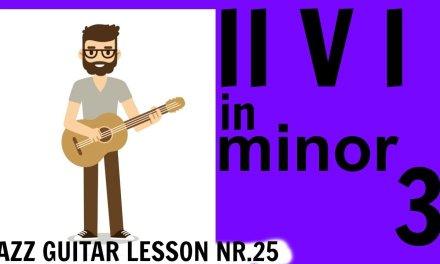 JAZZ GUITAR LESSONS BERLIN 25: II V I in Minor (3)