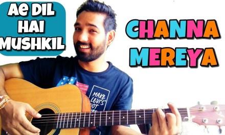 Channa Mereya Guitar Lesson easy Ae Dil Hai Mushkil