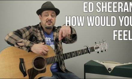 Ed Sheeran – How Would You Feel (Paean) – Guitar Lesson – How to Play on Guitar