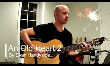 An Old Heart 2: a song for guitar by Evan handyside + TAB