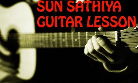 Sun Saathiya Guitar lesson / Tutorial Chords || ABCD2 ||