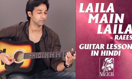 Laila Main Laila – Raees – Guitar Lesson By VEER KUMAR