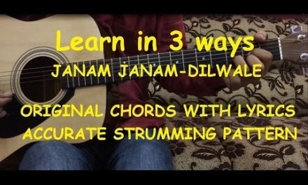 Janam Janam dilwale complete Guitar lesson with Intro Tabs & cover (Original chords & strumming)