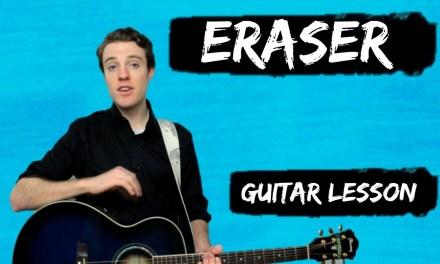 Ed Sheeran – Eraser | Guitar Chords