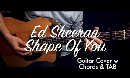 Ed Sheeran – Shape Of You guitar Lesson Tutorial & TAB (guitar cover) & chords/How to play