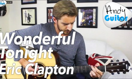 Eric Clapton – Wonderful Tonight Acoustic Guitar Lesson Tutorial – Easy Chords + Full Arrangement