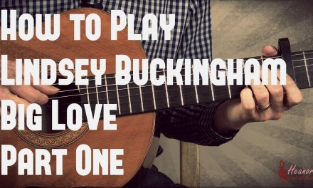 How to play Big Love by Lindsey Buckingham – Part One – Guitar Lesson Tutorial