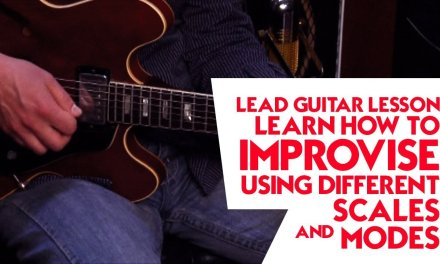Lead Guitar Lesson – Learn How to Improvise Using Different Scales and Modes