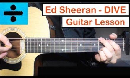 Ed Sheeran – DIVE | Guitar Lesson (Tutorial) How to play Chords