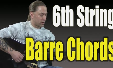 Guitar Chords Lesson – Learn the 6th String Barre Chords