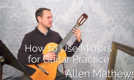 How to Use Mirrors for Classical Guitar Practice