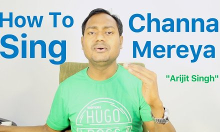 "How To Sing ""Channa Mereya – Arijit Singh"" Bollywood Singing Lessons By Mayoor"