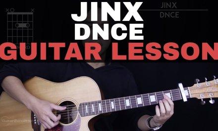 Jinx Guitar Tutorial – DNCE Guitar Lesson |Tabs + Chords + Guitar Cover|