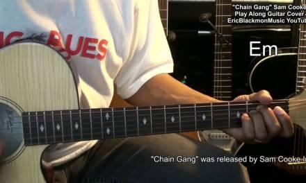 CHAIN GANG Sam Cooke Play Along Guitar Cover W Chords EricBlackmonMusicHD YouTube