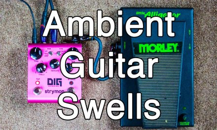 How to Play Ambient Guitar #1 – Ambient Guitar Swell Basics (Ambient Swells)