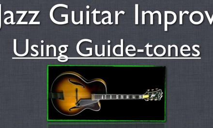 Jazz Guitar Improvisation: How to Use Chord Tones in Solos on Progressions – Jazz Guitar Lesson