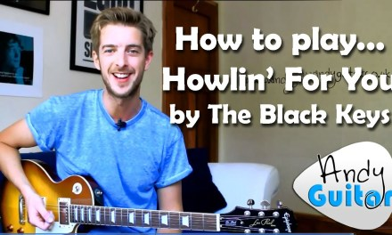 The Black Keys Howlin for you Guitar Lesson – Minor Pentatonic Song #9