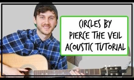 Pierce The Veil – Circles – Acoustic Guitar Tutorial (EASY BEGINNER CHORDS)