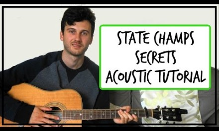 State Champs –  Secrets – Acoustic Guitar Tutorial (EASY CHORDS)