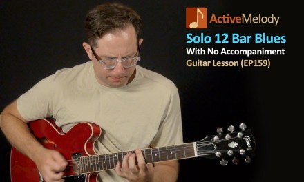 Solo 12 Bar Blues Guitar Lesson – 12 Bar Blues Shuffle With Fill Licks – EP159