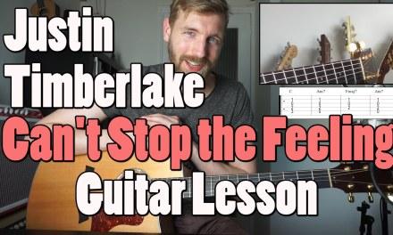 Justin Timberlake – Can't Stop the Feeling | Guitar Tutorial | Chords & Strumming