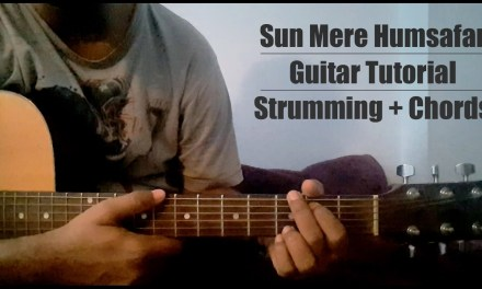 Sun Mere Humsafar   Badrinath Ki Dulhania   Guitar Tutorial   Chords + Strumming Pattern