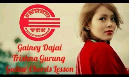 Gainey Dajai – Trishna Gurung  (Guitar Chords Lesson) #NRK!!!